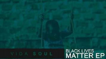 Vida-soul - Black Lives Matter EP