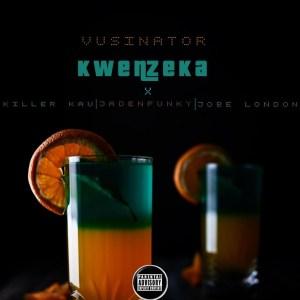 Vusinator - Kwenzeka (feat. KillerKau, Jadenfunky & Jobe London)