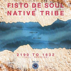 Fisto De Soul & Native Tribe - 2190 to 1632 (Re-Defined Afromytes)Fisto De Soul & Native Tribe - 2190 to 1632 (Re-Defined Afromytes)