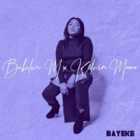 Babalwa M & Kelvin Momo - BAYEKE EP