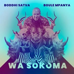 Boddhi Satva & Boule Mpanya - Wa Sokoma