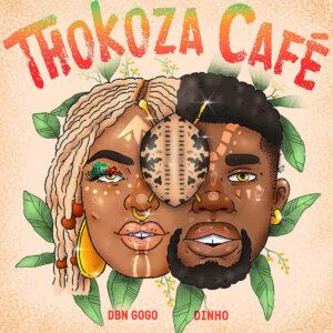 DBN Gogo & Dinho - Thokoza Cafe EP