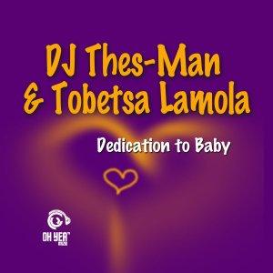 DJ Thes-Man & Tobetsa Lamola - Dedication To Baby (Original Mix)