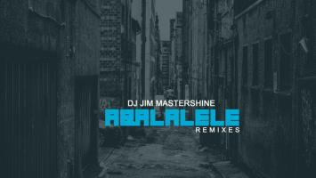 Dj Jim Mastershine - Aba Lalele (Remixes)