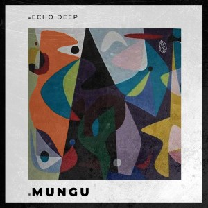 Echo Deep - Mungu (Original Mix)