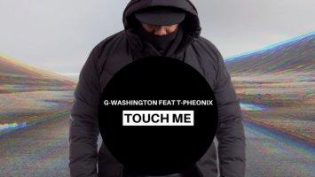 G-Washington & T-phoenix - Touch Me (Original Mix)