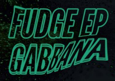 Gabbana - Fudge EP