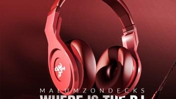 Malumz on Decks - Where Is the DJ