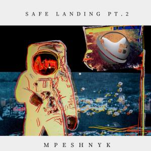 Mpeshnyk - Safe Landing, Pt. 2