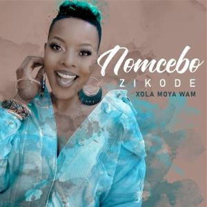 Nomcebo Zikode - Xola Moya Wam' (feat. Master KG)