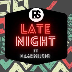 Ps Djz - Late Night (feat. NaakMusiq)