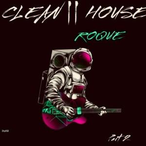 Roque - CLEAN HOUSE, Pt. 2