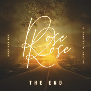 Rose - The End