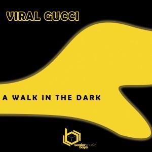 Viral Gucci - A Walk in the Dark