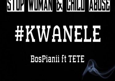 BosPianii, Tete - KWANELE (Original Mix)