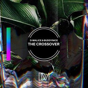 D-Malice & Buddynice - The Crossover (Original Mix)