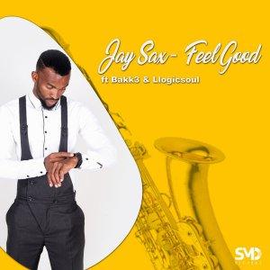 Jay Sax - Feel Good (feat. Bakk3 & Llogicsoul)