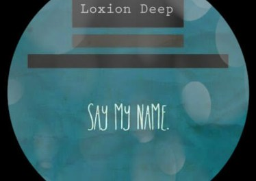 Loxion Deep - Say My Name (Original Mix)