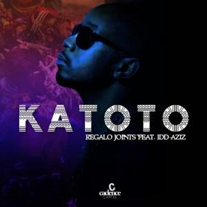REGALO Joints - Katoto (feat. Idd Aziz)