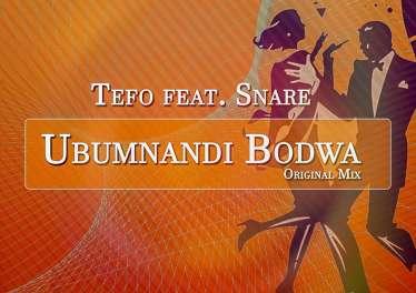 Tefo Feat. Snare - Ubumnandi Bodwa (Original Mix)