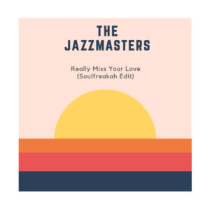 The Jazzmasters - Really Miss Your Love (Soulfreakah Edit)