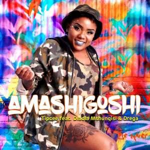 Tipcee - Amashigoshi (feat. Dladla Mshunqisi & Drega)