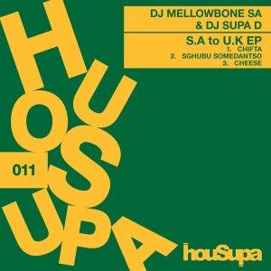 DJ Mellowbone SA & DJ Supa D - SA to UK EP