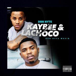 Dbn Nyts - Kaybee & Lachoco EP