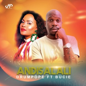 DrumPope feat. Bucie & OSKIDO - Andisalali (AfroTech Mix)