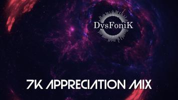 DysFonik - 7K Appreciation Mix