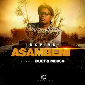 InQfive & Dust - Asambeni (feat. Mbuso)