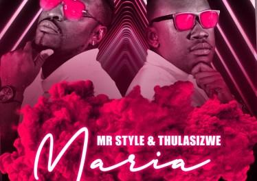 Mr Style & Thulasizwe - Maria