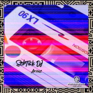 SebTick DJ - Ariose EP