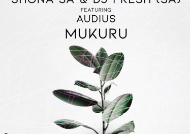 Shona SA & DJ Fresh (SA) feat. Audius - Mukuru (Original Mix)