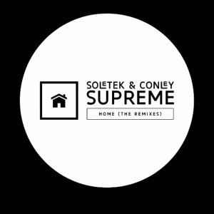 Soletek & Conley Supreme - Home (The Remixes)