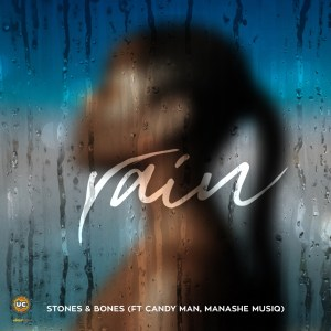 Stones & Bones - Rain (DJ Mix) (feat. Candy Man, Manashe Musiq)