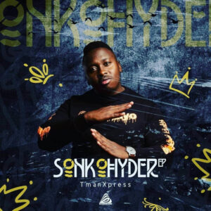 Tman Xpress - Ama'Hyena (feat. KayGee DaKing & Bizizi) - Tman Xpress - Sonkohyder EP