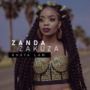 Zanda Zakuza - Khaya Lam (feat. Master KG & Prince Benza)
