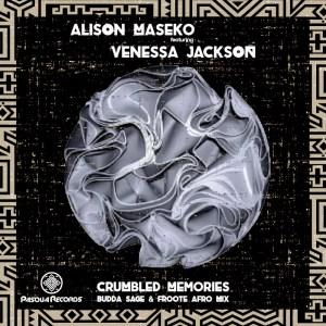 Alison Maseko, Venessa Jackson - Crumbled Memories (Budda Sage & Froote Afro Remix)