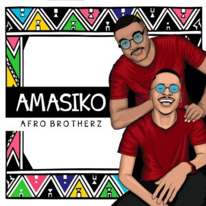 Afro Brotherz - Amasiko EP