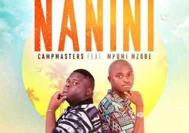 CampMasters - Nanini (feat. Mpumi Mzobe)