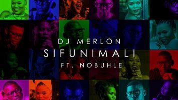 DJ Merlon - Sifunimali (feat. Nobuhle)