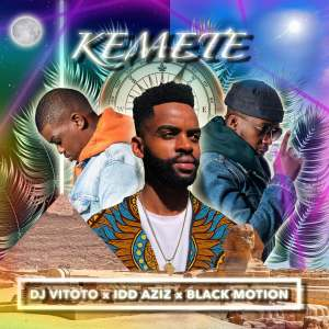 DJ Vitoto - Kemete (feat. Idd Aziz & Black Motion)