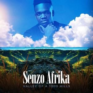 Senzo Afrika - Valley Of A 1000 Hills (Album)