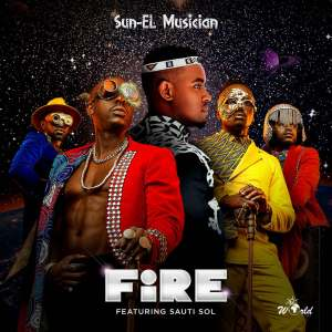 Sun-EL Musician & Sauti Sol - Fire
