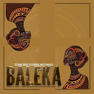 Techno Bros - Baleka (feat. Miss Twaggy)