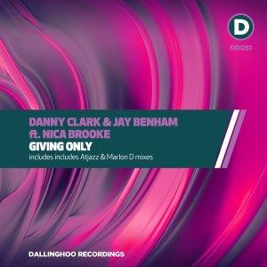 Danny Clark, Jay Benham, Nica Brooke - Giving Only (Atjazz Mix)