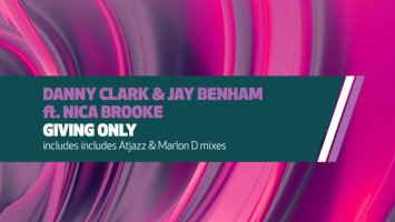 Danny Clark, Jay Benham, Nica Brooke - Giving Only (Atjazz Mix)