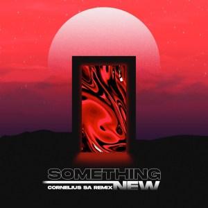 Jordan Arts - Something New (Cornelius SA Remix)