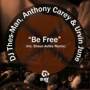 DJ Thes-Man, Anthony Carey & Urvin June - Be Free (Original Mix)